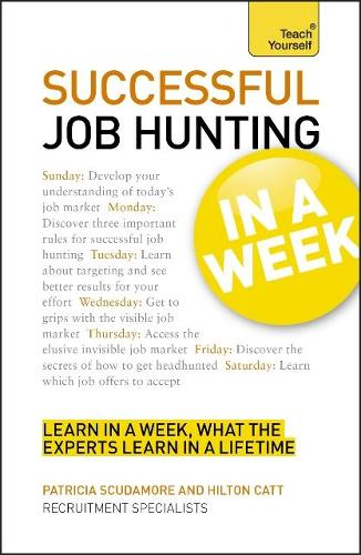 Job Hunting In A Week: Get Your Dream Job In Seven Simple Steps (Paperback)