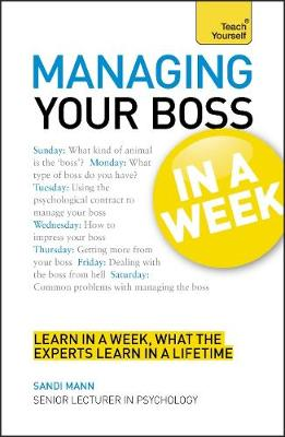 Managing Your Boss In A Week: Managing Up In Seven Simple Steps (Paperback)