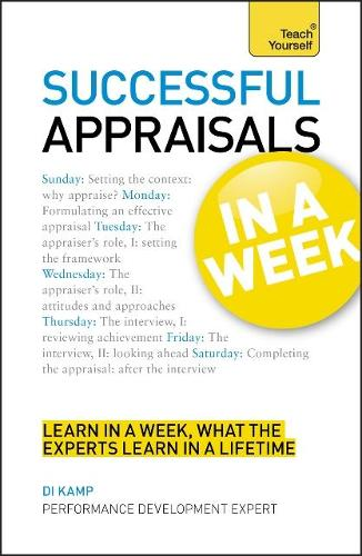 Appraisals In A Week: A Performance Appraisal Masterclass In Seven Simple Steps (Paperback)