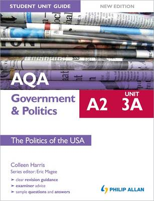 AQA A2 Government & Politics Student Unit Guide: Unit 3a the Politics of the USA: Unit 3A (Paperback)