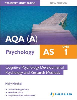 AQA(A) AS Psychology Student Unit Guide New Edition: Unit 1 Cognitive Psychology, Developmental Psychology and Research Methods (Paperback)