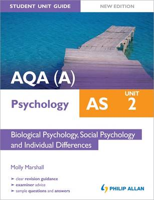 AQA(A) AS Psychology Student Unit Guide: Unit 2 Biological Psychology, Social Psychology and Individual Differences (Paperback)