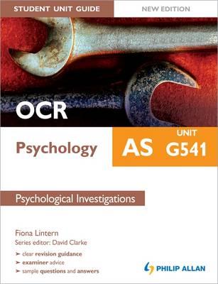 OCR AS Psychology Student Unit Guide: Unit G541 Psychological Investigations (Paperback)