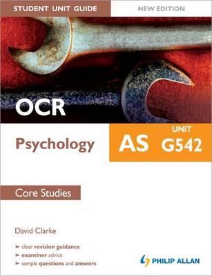 OCR AS Psychology Student Unit Guide: Unit G542 Core Studies (Paperback)