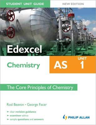 Edexcel AS Chemistry Student Unit Guide: The Core Principles of Chemistry Unit 1 (Paperback)