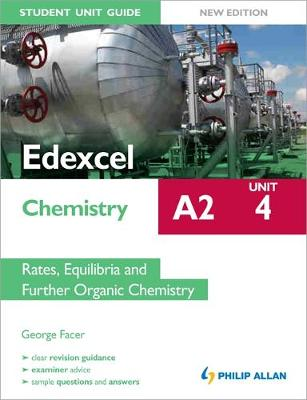 Edexcel A2 Chemistry Student Unit Guide New Edition: Unit 4 Rates, Equilibria and Further Organic Chemistry (Paperback)