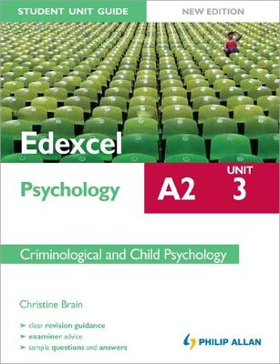 Edexcel A2 Psychology Student Unit Guide: Unit 3 New Edition Criminological and Child Psychology (Paperback)