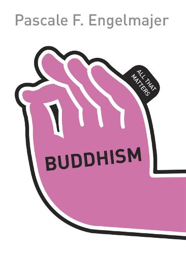 Buddhism: All That Matters: Book - All That Matters (Paperback)