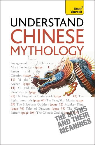 Understand Chinese Mythology: Explore the timeless, fascinating stories of Chinese folklore (Paperback)