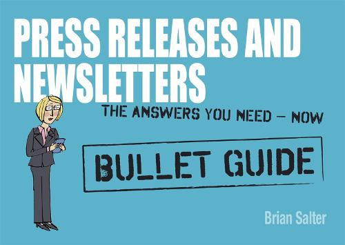 Newsletters and Press Releases: Bullet Guides (Paperback)