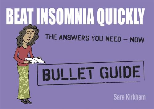 Beat Insomnia Quickly: Bullet Guides (Paperback)
