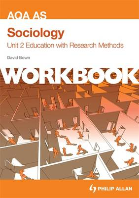 AQA AS Sociology Unit 2 Workbook: Education with Research Methods: Workbook Unit 2 (Paperback)