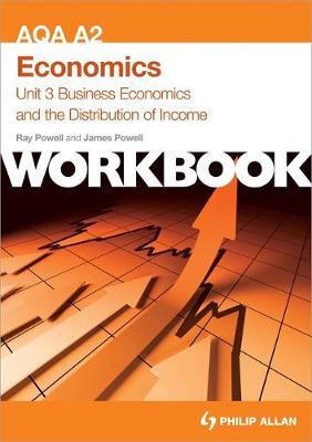 AQA A2 Economics Unit 3 Workbook: Business Economics and the Distribution of Income (Paperback)