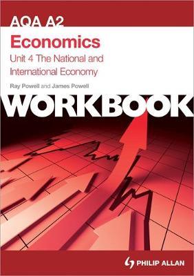 AQA A2 Economics Unit 4 Workbook: The National and International Economy (Paperback)