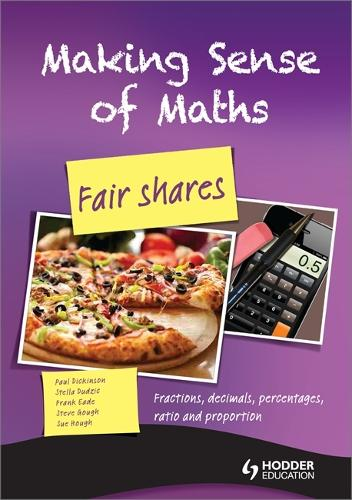 Making Sense of Maths: Fair Shares - Student Book: Fractions, percentages, ratio, decimals and proportion (Paperback)