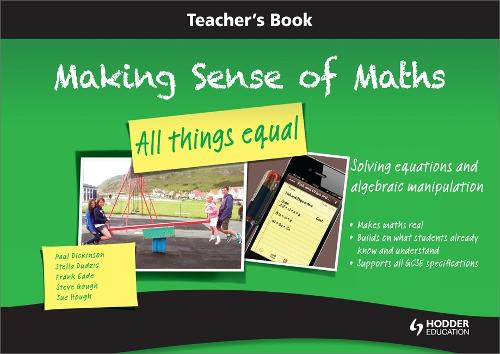 Making Sense of Maths: All Things Equal - Teacher Book: Solving equations and algebraic manipulation (Spiral bound)