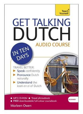 Get Talking Dutch in Ten Days Beginner Audio Course: (Audio Pack) the Essential Introduction to Speaking and Understanding (CD-Audio)