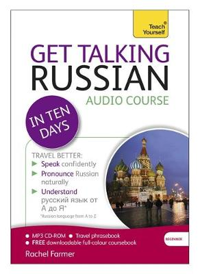 Get Talking Russian in Ten Days Beginner Audio Course: (Audio Pack) the Essential Introduction to Speaking and Understanding (CD-Audio)
