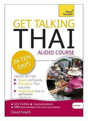 Get Talking Thai in Ten Days Beginner Audio Course: (Audio Pack) the Essential Introduction to Speaking and Understanding (CD-Audio)