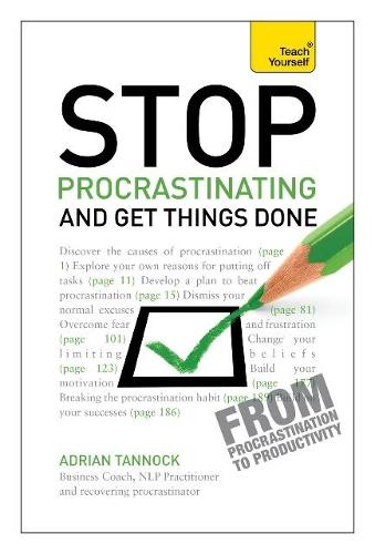 Stop Procrastinating and Get Things Done: Teach Yourself (Paperback)
