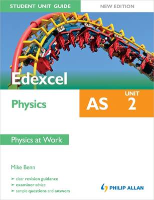 Edexcel AS Physics Student Unit Guide: Unit 2 Physics at Work (Paperback)
