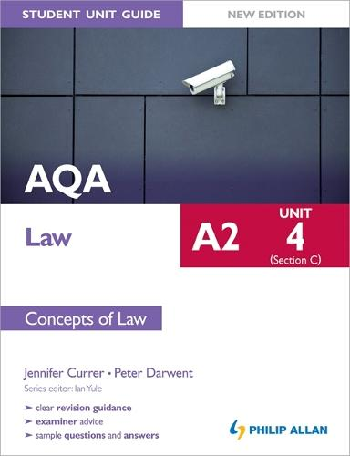 AQA A2 Law Student Unit Guide New Edition: Unit 4 (Section C) Concepts of Law (Paperback)