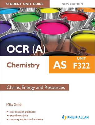OCR(A) AS Chemistry Student Unit Guide: Unit F322 Chains, Energy and Resources: Unit F322 (Paperback)