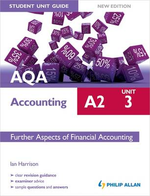 AQA A2 Accounting Student Unit Guide: Unit 3 Further Aspects of Financial Accounting - AQA A2 Accounting (Paperback)