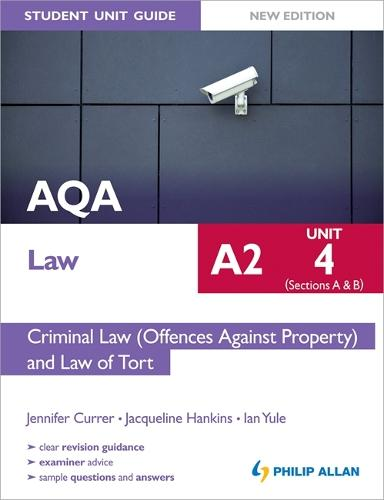 AQA A2 Law Student Unit Guide New Edition: Unit 4 (Sections A & B) Criminal Law (Offences Against Property) and Law of Tort (Paperback)