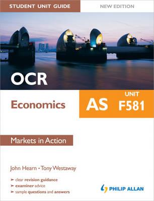 OCR AS Economics Student Unit Guide: Unit F581 Markets in Action: F581 (Paperback)