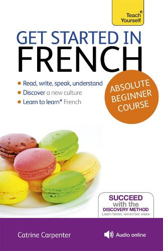 Get Started in French Absolute Beginner Course: (Book and audio support)