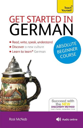 Get Started in German Absolute Beginner Course: (Book and audio support)