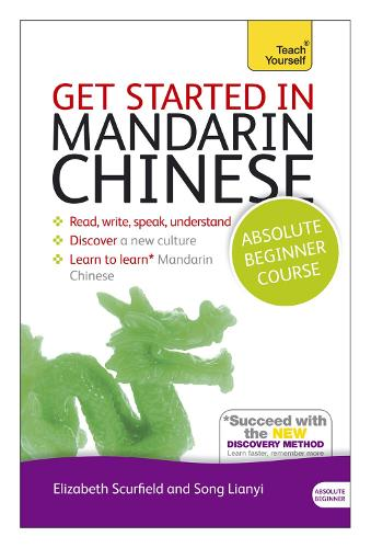 Get Started in Mandarin Chinese Absolute Beginner Course: (Book and audio support)