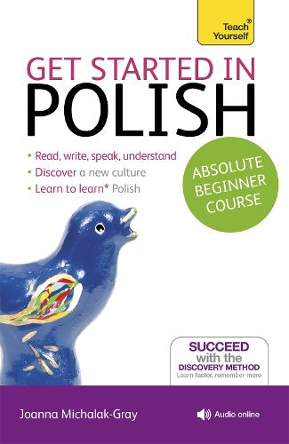 Get Started in Polish Absolute Beginner Course: (Book and audio support)