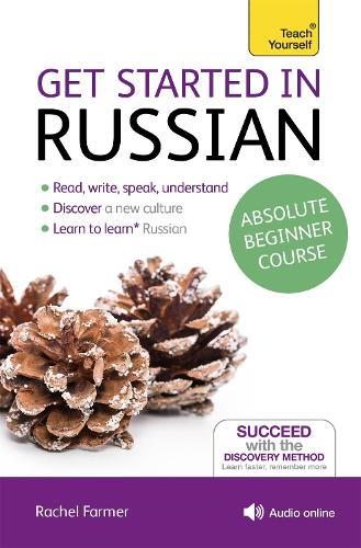 Get Started in Russian Absolute Beginner Course: (Book and audio support)