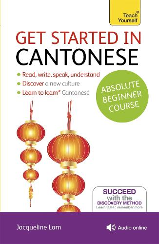 Get Started in Cantonese Absolute Beginner Course: (Book and audio support)