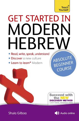 Get Started in Modern Hebrew Absolute Beginner Course: (Book and audio support)
