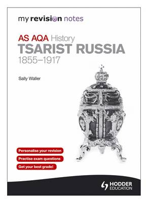 My Revision Notes: AQA AS History: Tsarist Russia 1855-1917 (Paperback)