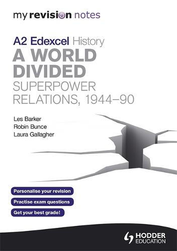 My Revision Notes Edexcel A2 History: A World Divided: Superpower Relations, 1944-90 - My Revision Notes (Paperback)