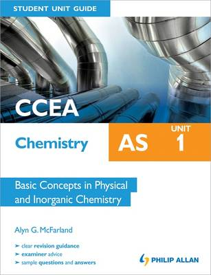 CCEA AS Chemistry Student Unit Guide: Unit 1 Basic Concepts in Physical and Inorganic Chemistry (Paperback)