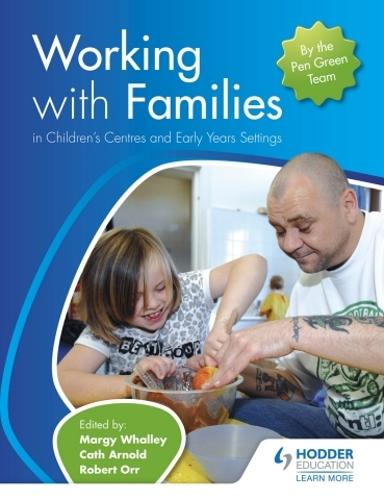 Working with Families in Children's Centres and Early Years Settings (Paperback)