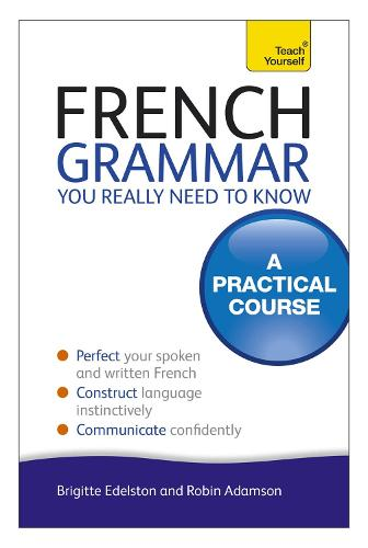 French Grammar You Really Need To Know: Teach Yourself (Paperback)