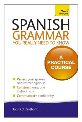 Spanish Grammar You Really Need To Know: Teach Yourself (Paperback)