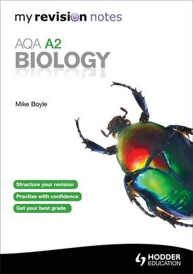 My Revision Notes: AQA A2 Biology - My Revision Notes (Paperback)