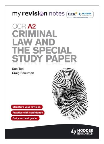 My Revision Notes: OCR A2 Criminal Law and the Special Study Paper - My Revision Notes (Paperback)