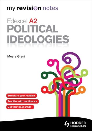 My Revision Notes: Edexcel A2 Political Ideologies - My Revision Notes (Paperback)