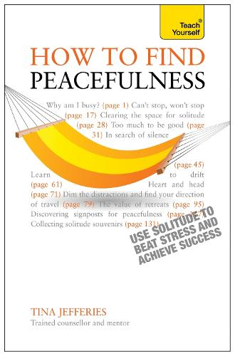 Peacefulness: Teach Yourself: The secret of how to use solitude to counter stress and breed success (Paperback)