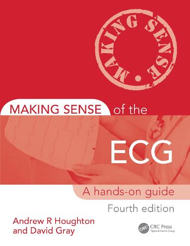 Making Sense of the ECG: A Hands-On Guide, Fourth Edition - Making Sense of (Paperback)