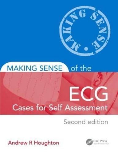 Making Sense of the ECG: Cases for Self Assessment (Paperback)