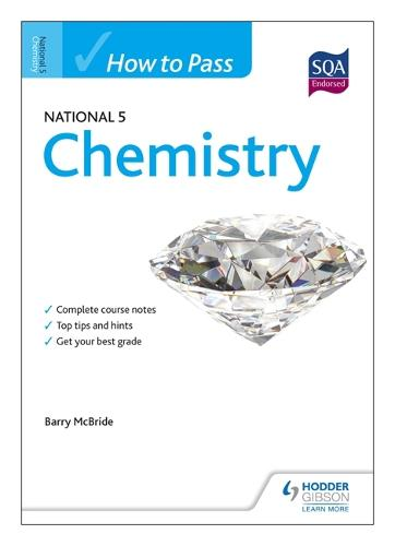 How to Pass National 5 Chemistry - How to Pass - National 5 Level (Paperback)